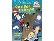 Out of Sight Till Tonight! Cat in the Hat's Learning Library Binding: Hardcover Publisher: Random House Childrens Books Publish Date: 2015/03/24 Synopsis: Sally, Dick and the Cat in the Hat visit with nocturnal animals to learn about how different species adapted to survive in the dark, in a skill-building introduction to such creatures as bats, sidewinders and kiwi birds