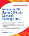 This book is a convenient, targeted, single-source guide to integrating Microsoft's ISA Server with Exchange 2007 SP1