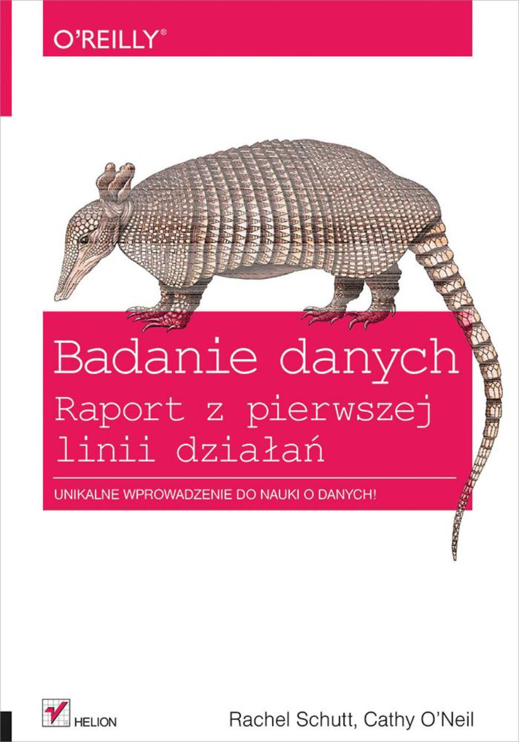 Badanie Danych. Raport Z Pierwszej Linii Dzia?a? (ebook)
