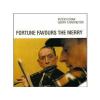 Peter Horan & Gerry Harrington - Fortune Favours The Merry
