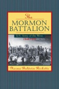 Few events in the history of the American Far West from 1846 to 1849 did not involve the Mormon Battalion