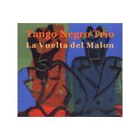 Tango Negro Trio - La Vuelta Del Malon