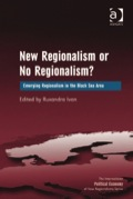 New Regionalism Or No Regionalism?: Emerging Regionalism In The Black Sea Area