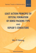Least Action Principle Of Crystal Formation Of Dense Packing Type And Kepler's Conjecture