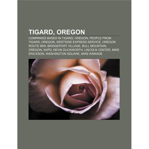 Tigard, Oregon: Companies Based in Tigard, Oregon, People from Tigard, Oregon, Westside Express Service, Oregon Route 99w, Bridgeport