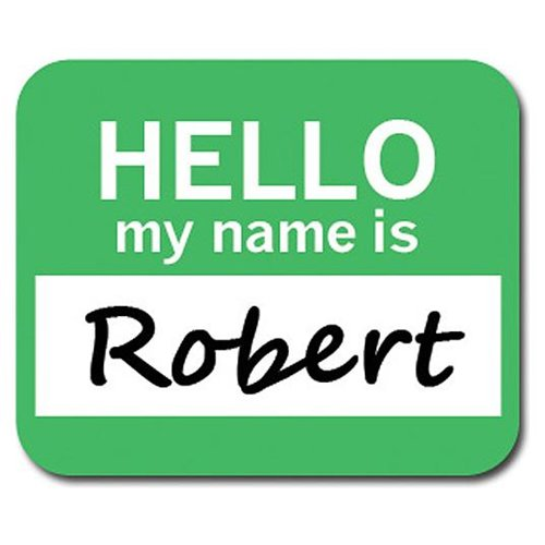 Robert Hello My Name Is Mousepad Mouse Pad
