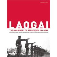 Laogai : The Machinery of Repression in China