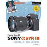 David Busch's Sony Alpha A7r Iii Guide To Digital Photography