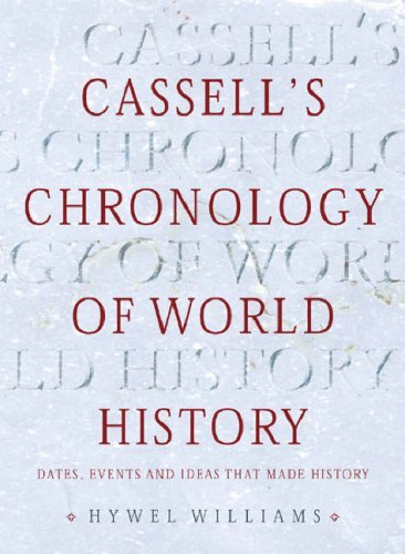 Cassell's Chronology of World History: Dates, Events and Ideas That Made History