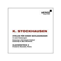 K. Stockhausen: Zyklus für einen Schlagzeuger; Klavierstück X (Music CD)