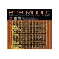Bob Mould - Bob Mould (Hubcap)/The Last Dog and Pony Show/LiveDog98 (Music CD)
