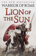 Warrior of Rome III: Lion of the Sun by Harry Sidebottom is the bestselling third instalment in the Warrior of Rome series.Mesopotamia, AD 260Betrayed by his most trusted adviser, the Roman Emperor Valerian has been captured by the Sassanid barbarians