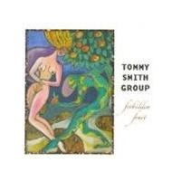 Tommy Smith Quartet - Forbidden Fruit
