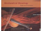 Orchestral Bowing: Style and Function Publisher: Alfred Pub Co Publish Date: 2/1/2004 Language: ENGLISH Pages: 128 Weight: 1.49 ISBN-13: 9780739011133 Dewey: 787