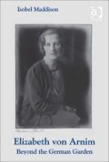 Elizabeth Von Arnim: Beyond The German Garden