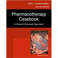 Pharmacotherapy Casebook : A Patient-Focused Approach