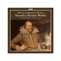 Moritz Landgraf von Hessen: Sacred & Secular Works (Music CD)