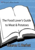Information on the basic cuts of meats and varieties of potatoes and buying and storing them accompanies recipes for thirty-five winning dishes ranging from basic burgers and baked potatoes to heaven-and-earth pork pie.