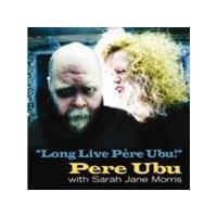 Pere Ubu & Sarah Jane Morris - Long Live Pere Ubu (Music CD)