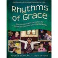 Rhythms of Grace: Volume 1 : A Worship and Faith-Formation Curriculum Resource for Children with Autism