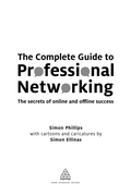The Complete Guide To Professional Networking: The Secrets Of Online And Offline Success