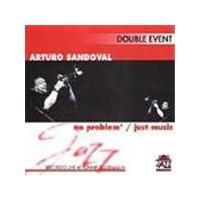 Arturo Sandoval - Double Event (No Problem/Just Music)