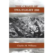 The Crash of TWA Flight 260