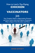 How To Land A Top-paying Chicken Vaccinators Job: Your Complete Guide To Opportunities, Resumes And Cover Letters, Interviews, Salaries, Promotions, What To Exp