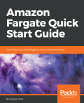 Amazon Fargate Quick Start Guide