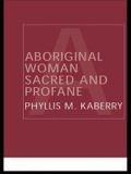 Aboriginal Woman Sacred And Profane