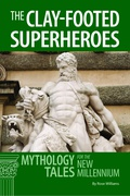 Designed for students unfamiliar with the classical world, The Clay-footed SuperHeroes provides a very accessible introduction to the SuperHeroes of classical mythology including such luminaries as Jason, Theseus, Heracles, Odysseus, and Aeneas