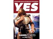 Yes!: My Improbable Journey to the Main Event of Wrestlemania Binding: Hardcover Publisher: St Martins Pr Publish Date: 2015/07/21 Synopsis: A personal account of the early life and rise of the WWE wrestler famed for inciting the YES! movement covers his childhood ambitions, influences, unique life choices, and first decade on the circuit before his watershed week at Wrestlemania 30