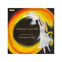 Pandora's Last Gift: Chamber works by Christopher Wright (Music CD)