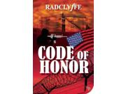 Code of Honor Honor Binding: Paperback Publisher: Perseus Distribution Services Publish Date: 2013/07/16 Synopsis: Blair Powell is set to join her father on the campaign trail even though a domestic terrorist group has already launched one attack on President Andrew Powell's life