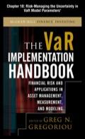 The Var Implementation Handbook, Chapter 18 - Risk-managing The Uncertainty In Var Model Parameters