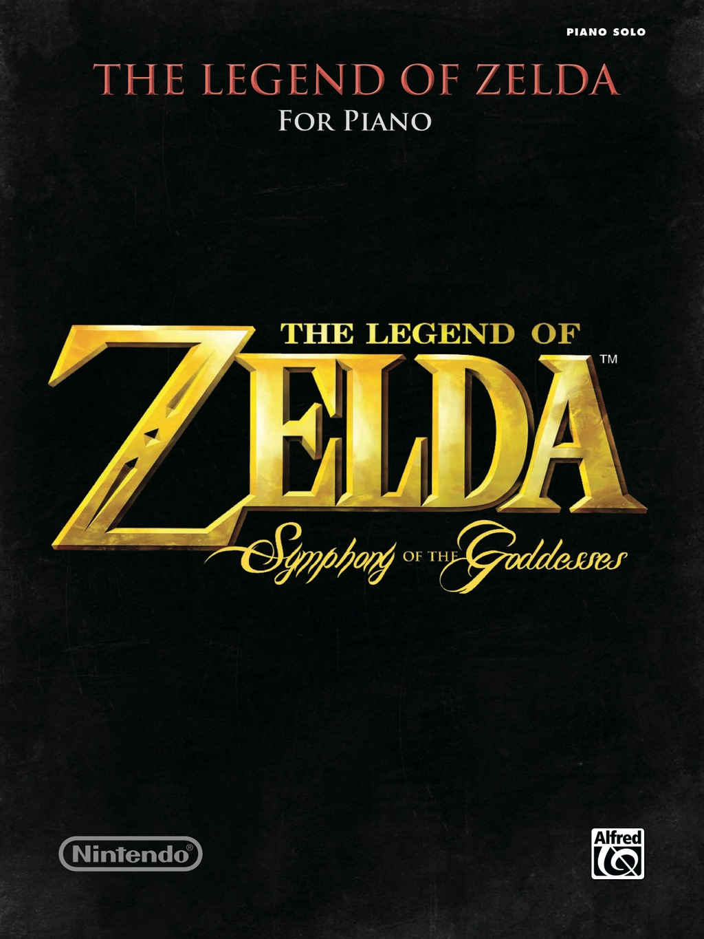 The Legend Of Zelda - Symphony Of The Goddesses: For Late Intermediate To Early Advanced Piano Solo From The Nintendo® Video Game Collection (ebook)