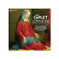 André Caplet: Le Miroir de Jésus (Music CD)