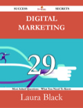 Digital Marketing 29 Success Secrets - 29 Most Asked Questions On Digital Marketing - What You Need To Know