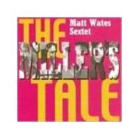 Matt Wates - Miller's Tale, The