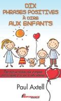 Dix Phrases Positives à Dire Aux Enfants