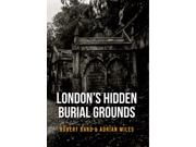 Londons Hidden Burial Grounds