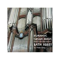 Romantic Organ Music played on the Klais Organ in Bath Abbey (Music CD)