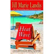 Heat Wave : A Novel