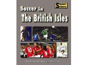 "Soccer in the British Isles Smart About Sports Binding: Library Publisher: Norwood House Pr Publish Date: 2011/01/15 Synopsis: ""An introductory look at soccer teams and their fans in England, Ireland, Scotland, and Wales"