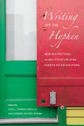 The sixteen essays in Writing Off the Hyphen approach the literature of the Puerto Rican diaspora from current theoretical positions, with provocative and insightful results