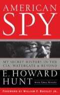 Think you know everything there is to know about the OSS, the Cold War, the CIA, and Watergate? Think again