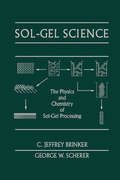 Sol-Gel Science: The Physics and Chemistry of Sol-Gel Processing presents the physical and chemical principles of the sol-gel process