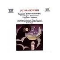 Szymanowski: Harnasie;Mandragora;Etude for Orchestra