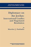 Diplomacy On The Jordan: International Conflict And Negotiated Resolution