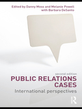 This unique collection of contemporary international public relations case studies gives the reader in-depth insight into effective public relations practice in a range of organizational contexts